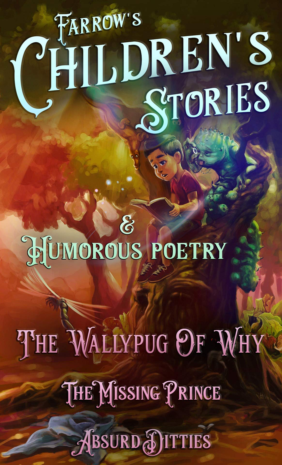 Farrow's Children's stories & Humorous poetry: The Wallypug Of Why, The Missing Prince, Absurd Ditties