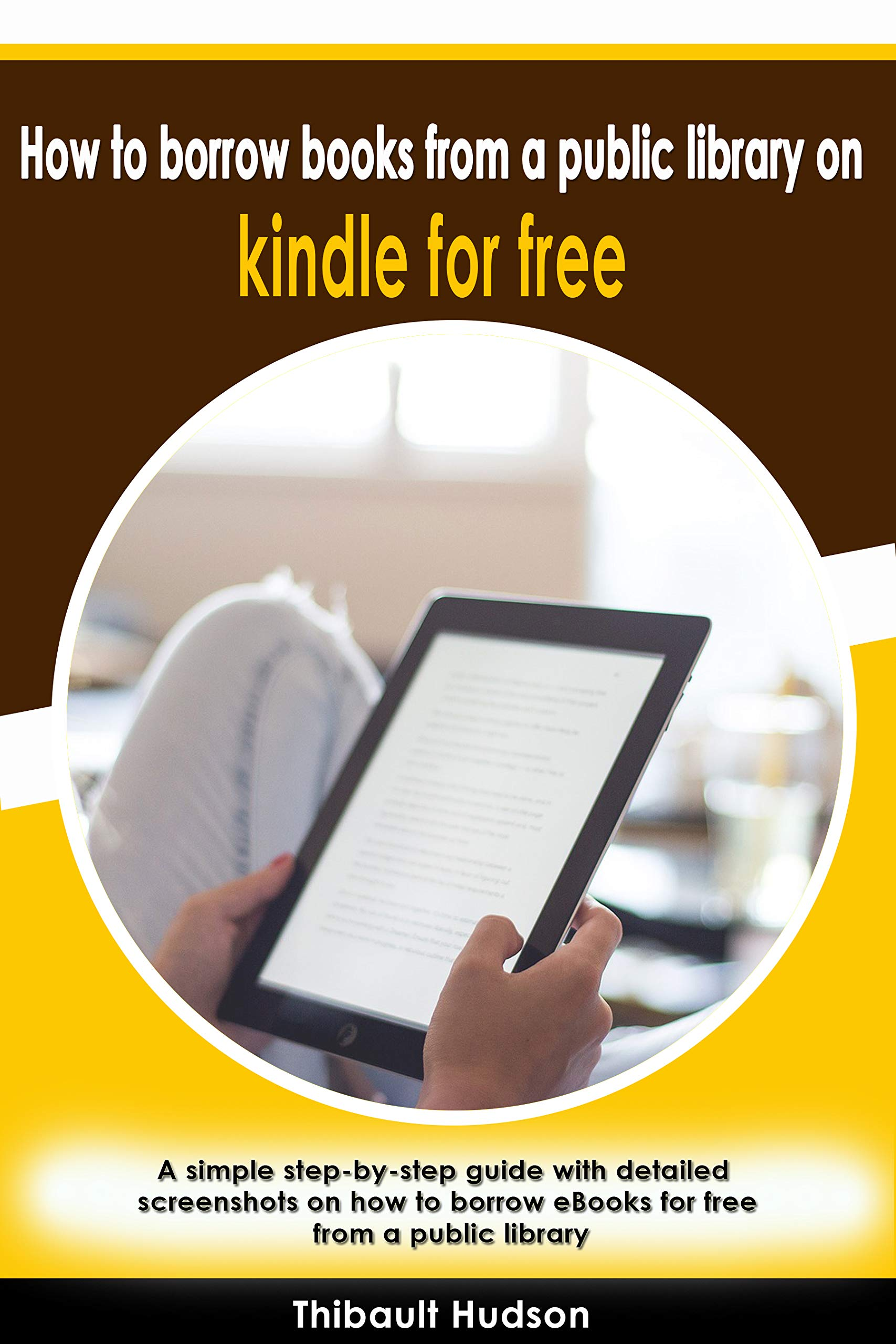 How to borrow books from a public library on kindle for free: A simple step-by-step guide with detailed screenshots on how to borrow eBooks for free from a public library