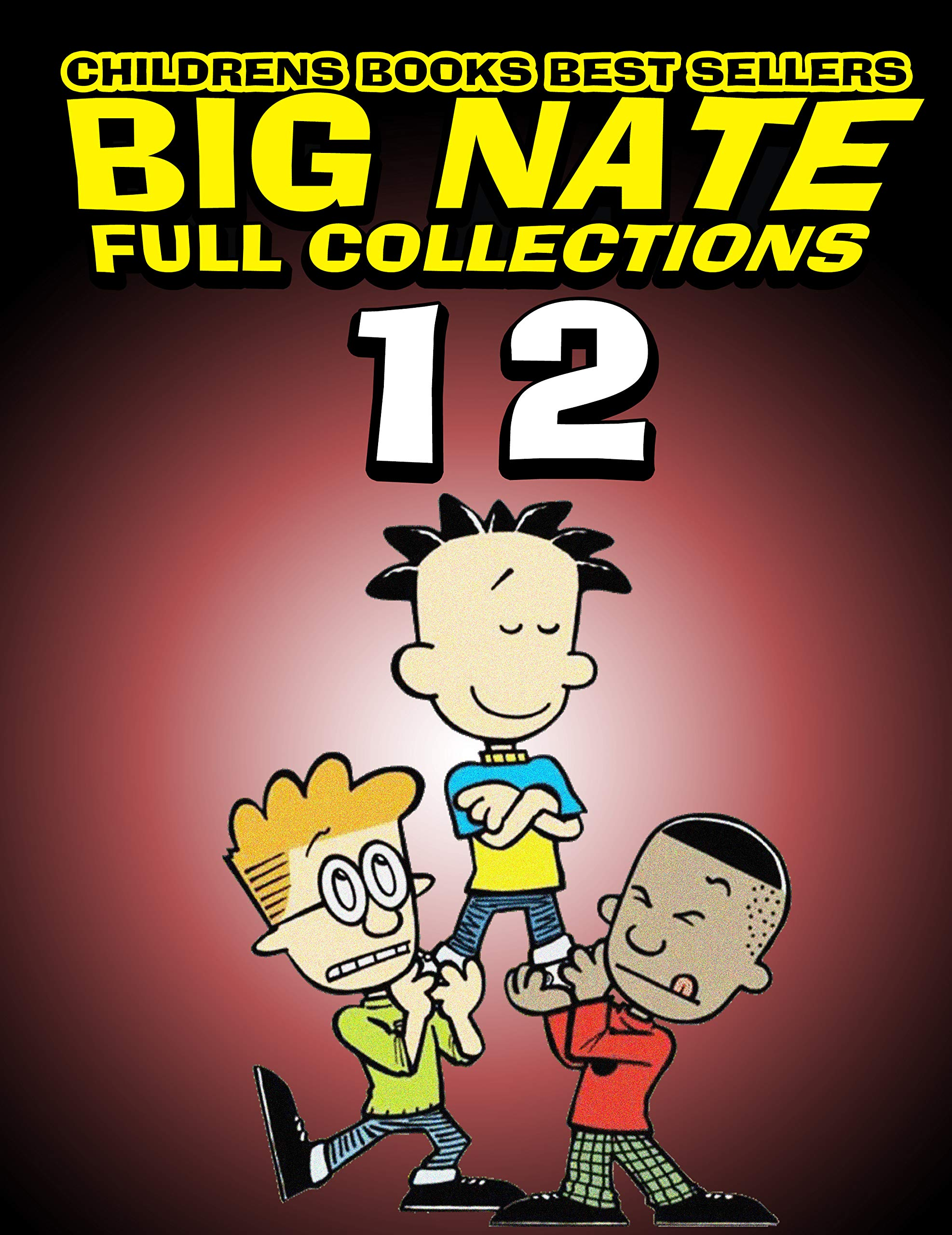 Childrens books best sellers Big Nate Full Collections: Completed Series Big Nate Volume 12