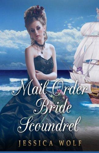 Mail Order Bride Scoundrel: (Historical Fiction Romance) (Mail Order Brides) (Western Historical Romance) (Victorian Romance)