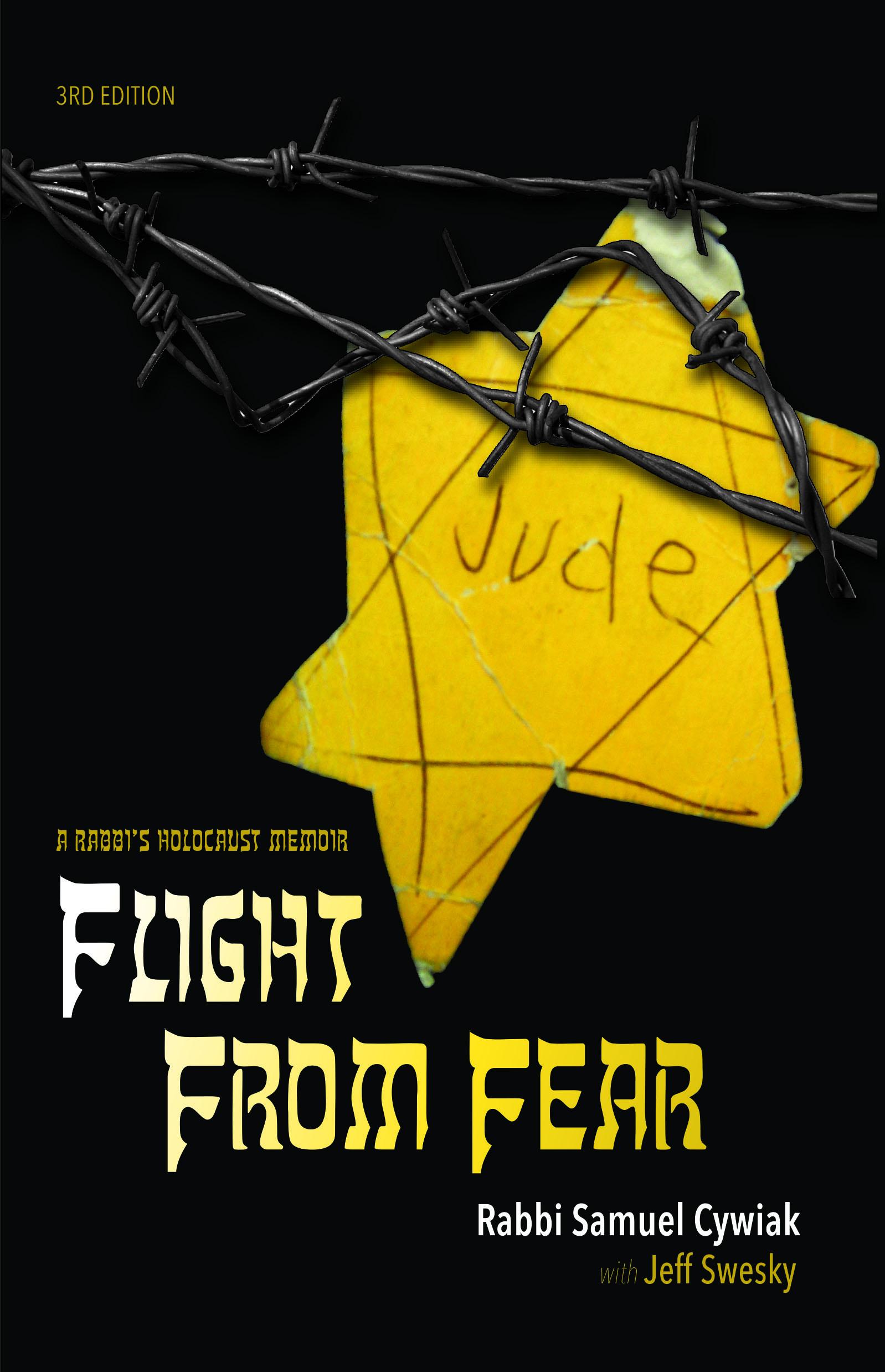 Flight from Fear: A Rabbi's Holocaust Memoir (3rd Edition)