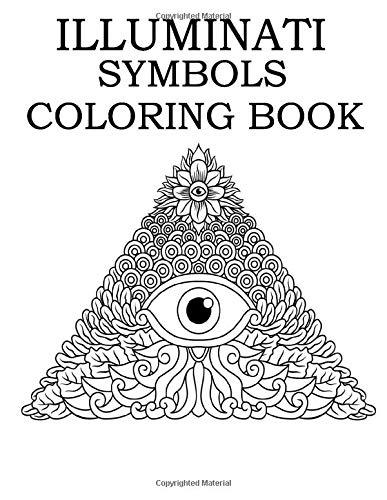 Illuminati Symbols Coloring Book: Coloring Book For Adults , Illumination Rituls Coloring , Baphomet Coloring ,Pentagram Coloring , Pyramids Coloring ... Bible Symnols to Color ,Stress relief