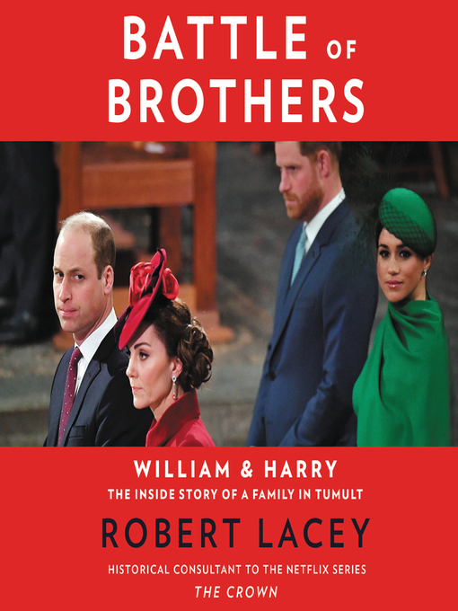 Battle of Brothers: William and Harry–The Inside Story of a Family in Tumult (Audiobook)