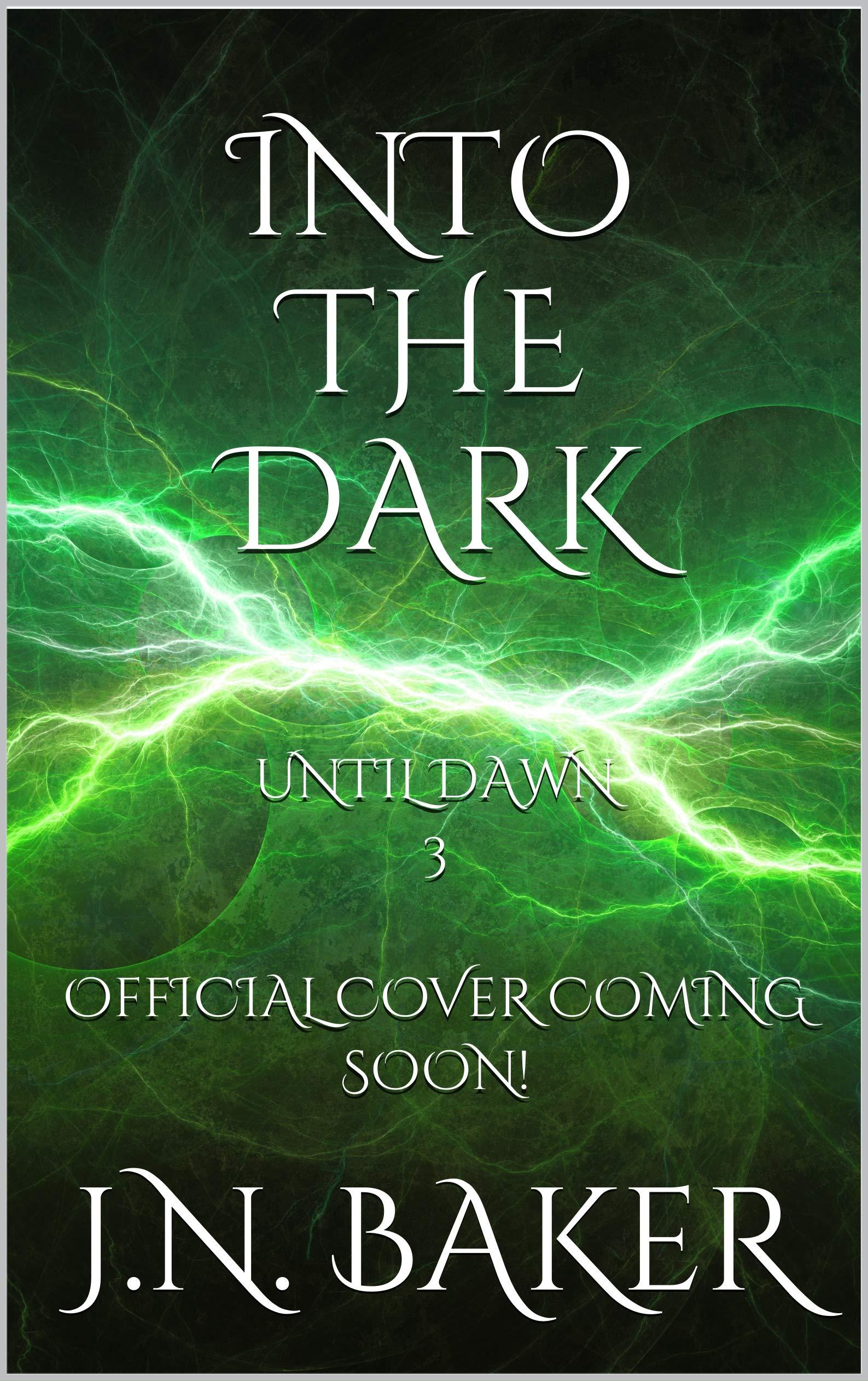 Into the Dark (Until Dawn, Book 3)