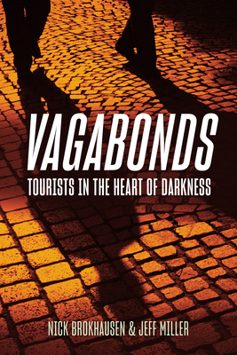 Vagabonds: Tourists Into the Heart of Darkness