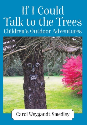 If I Could Talk to the Trees: Children's Outdoor Adventures