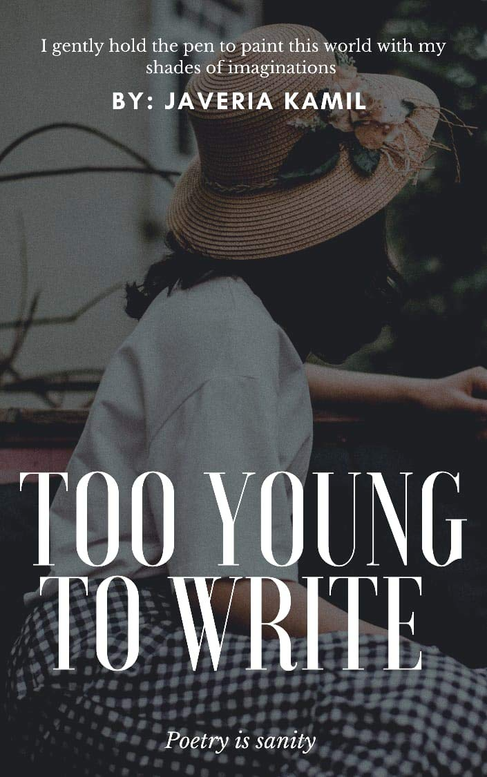 TOO YOUNG TO WRITE: Poetry is sanity