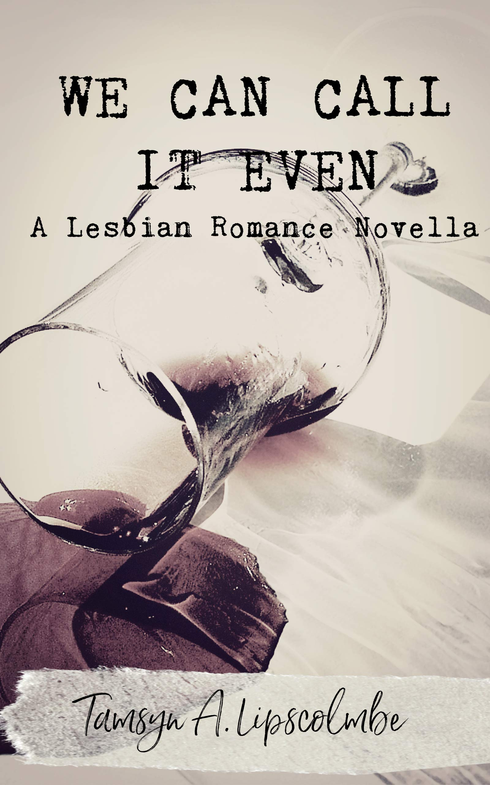 We Can Call It Even: A Lesbian Romance Novella
