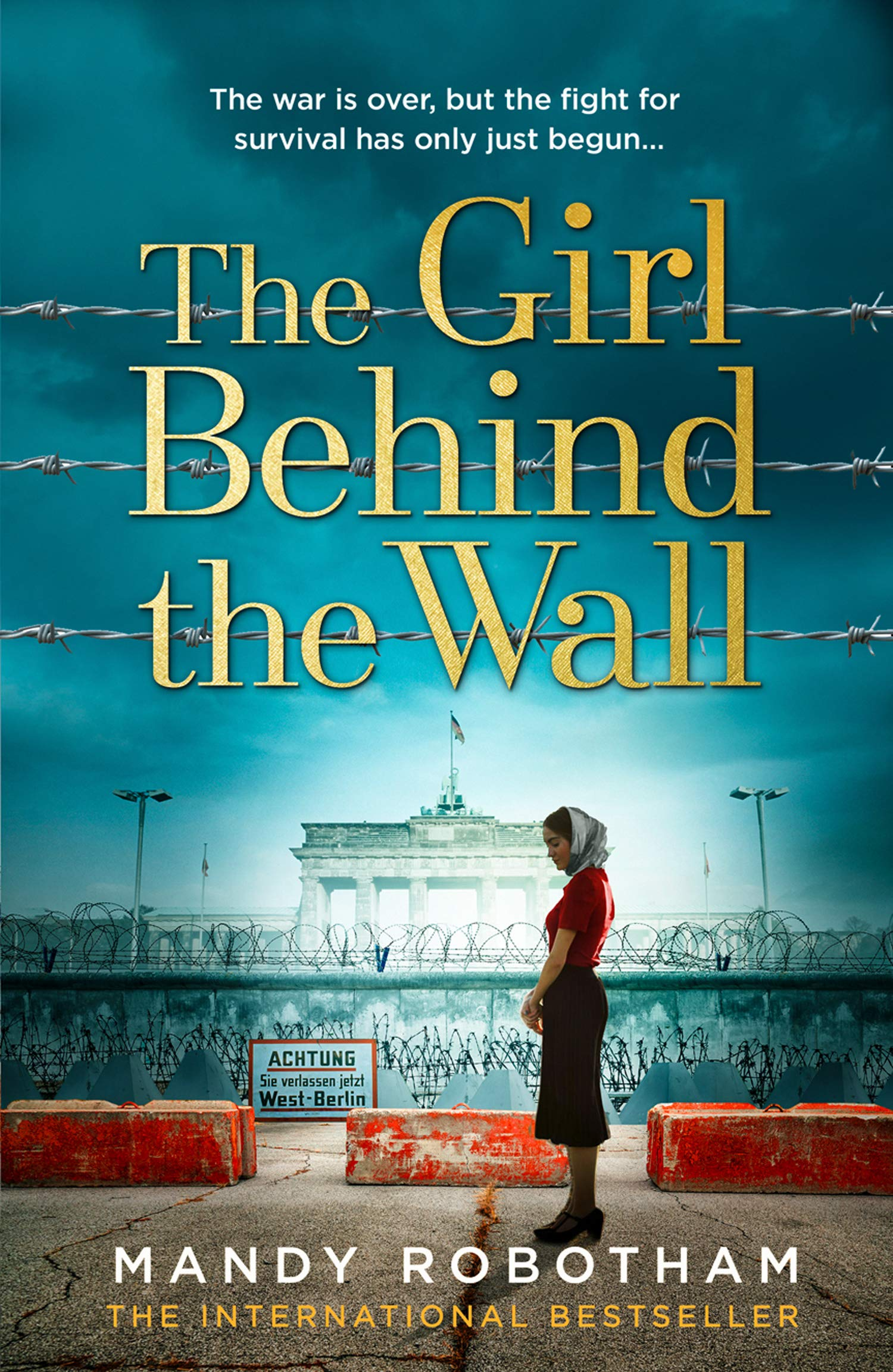 The Girl Behind the Wall: The new novel from the internationally bestselling author of WW2 historical fiction for 2021