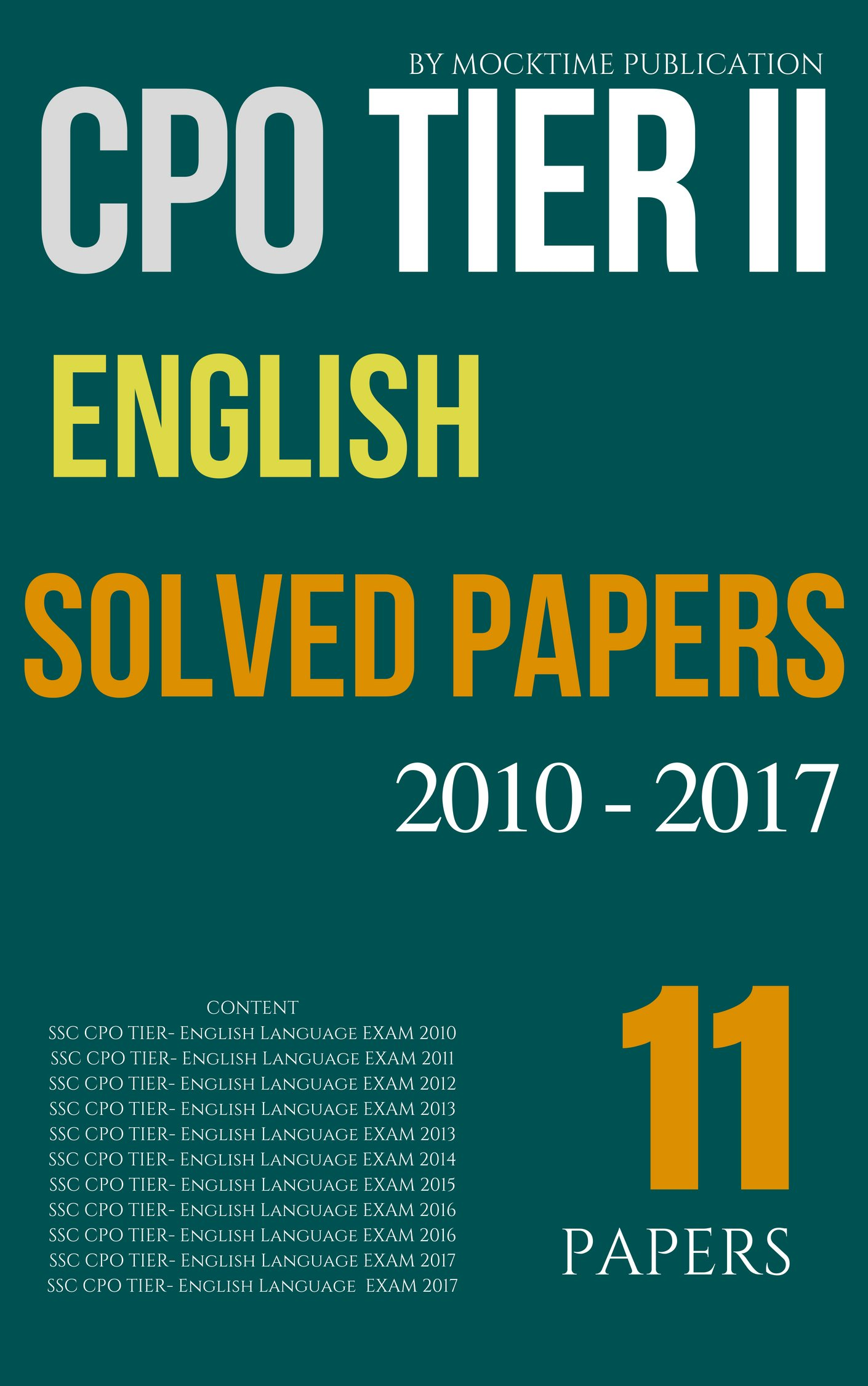 SSC CPO TIER II PAPERS ENGLISH SOLVED 2010 - 2017 Tier-2: for Central Police Organisation CAPF BSF/CISF/ITBP/Delhi Poice SI Sub inspector Exam