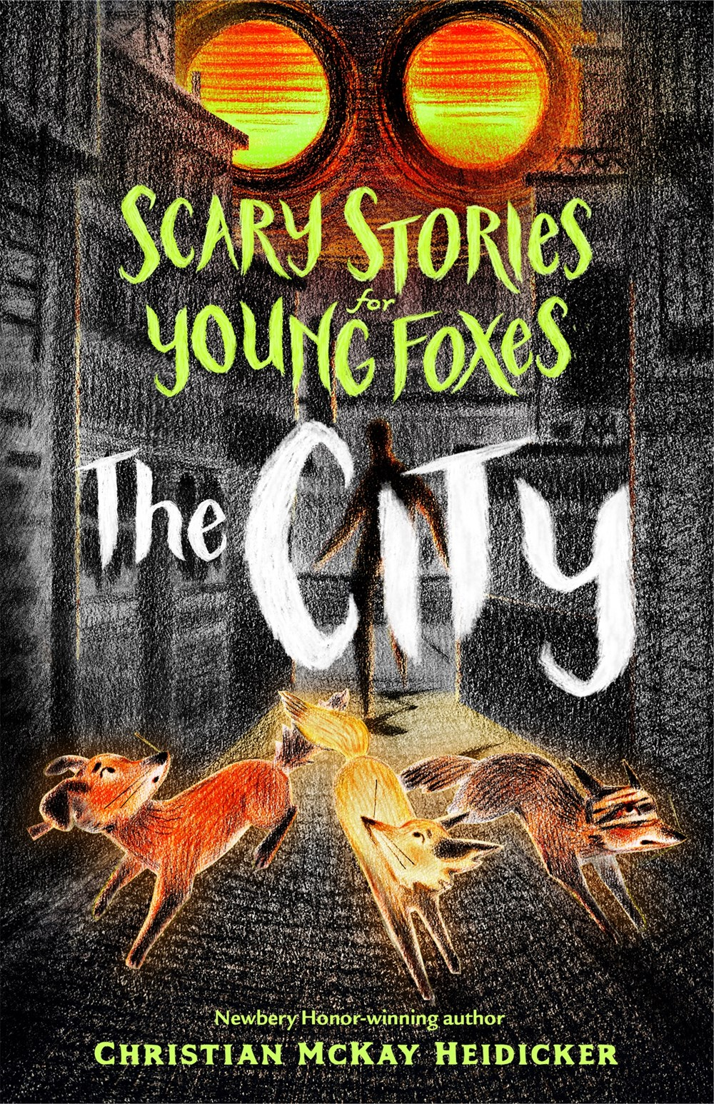 The City (Scary Stories for Young Foxes, #2)