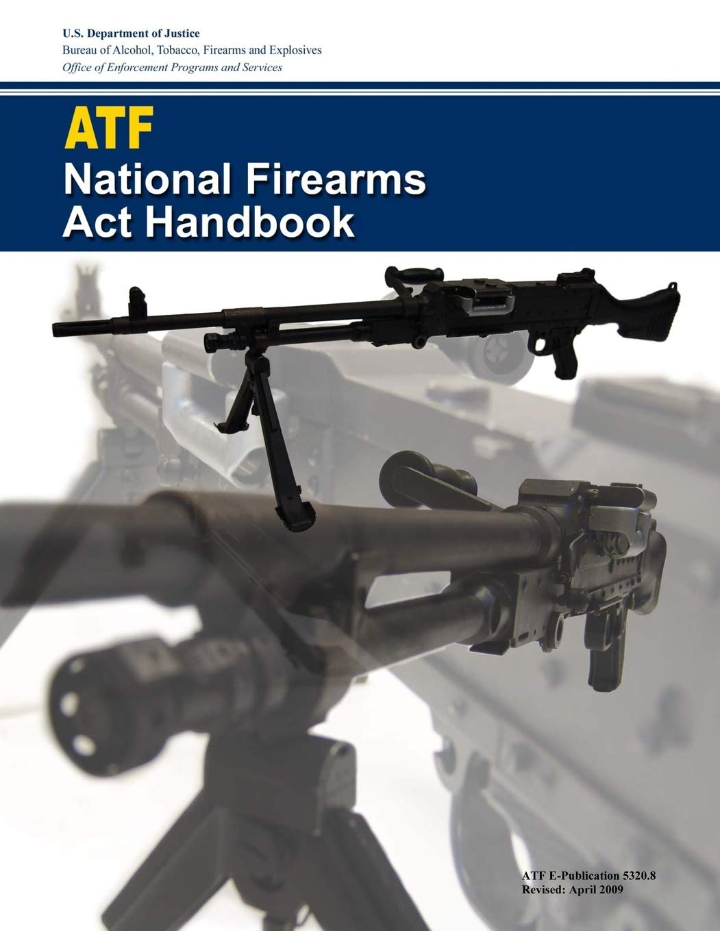 National Firearms Act Handbook: Revised Edition