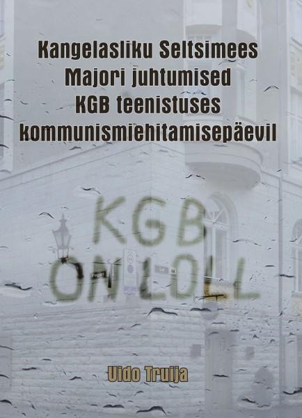 Kangelasliku Seltsimees Majori juhtumised KGB teenistuses kommunismiehitamisepäevil