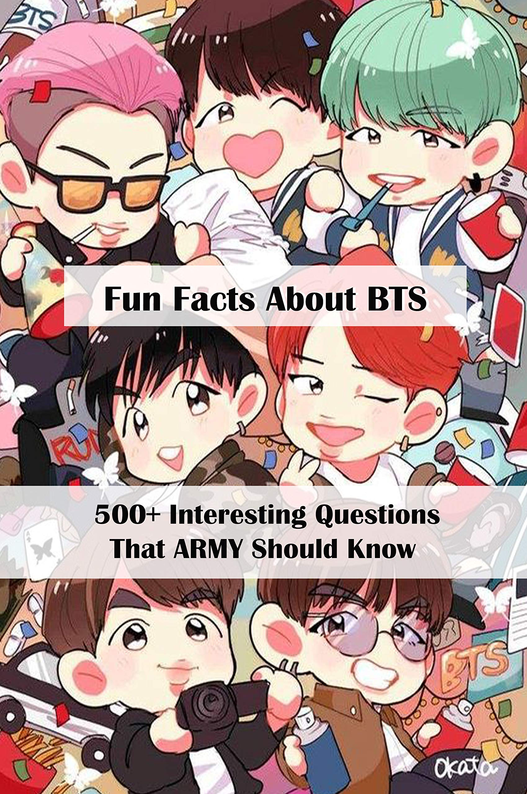 Fun Facts About BTS: 500+ Interesting Questions That ARMY Should Know: Bangtan Boys Trivia Quizzes And Games