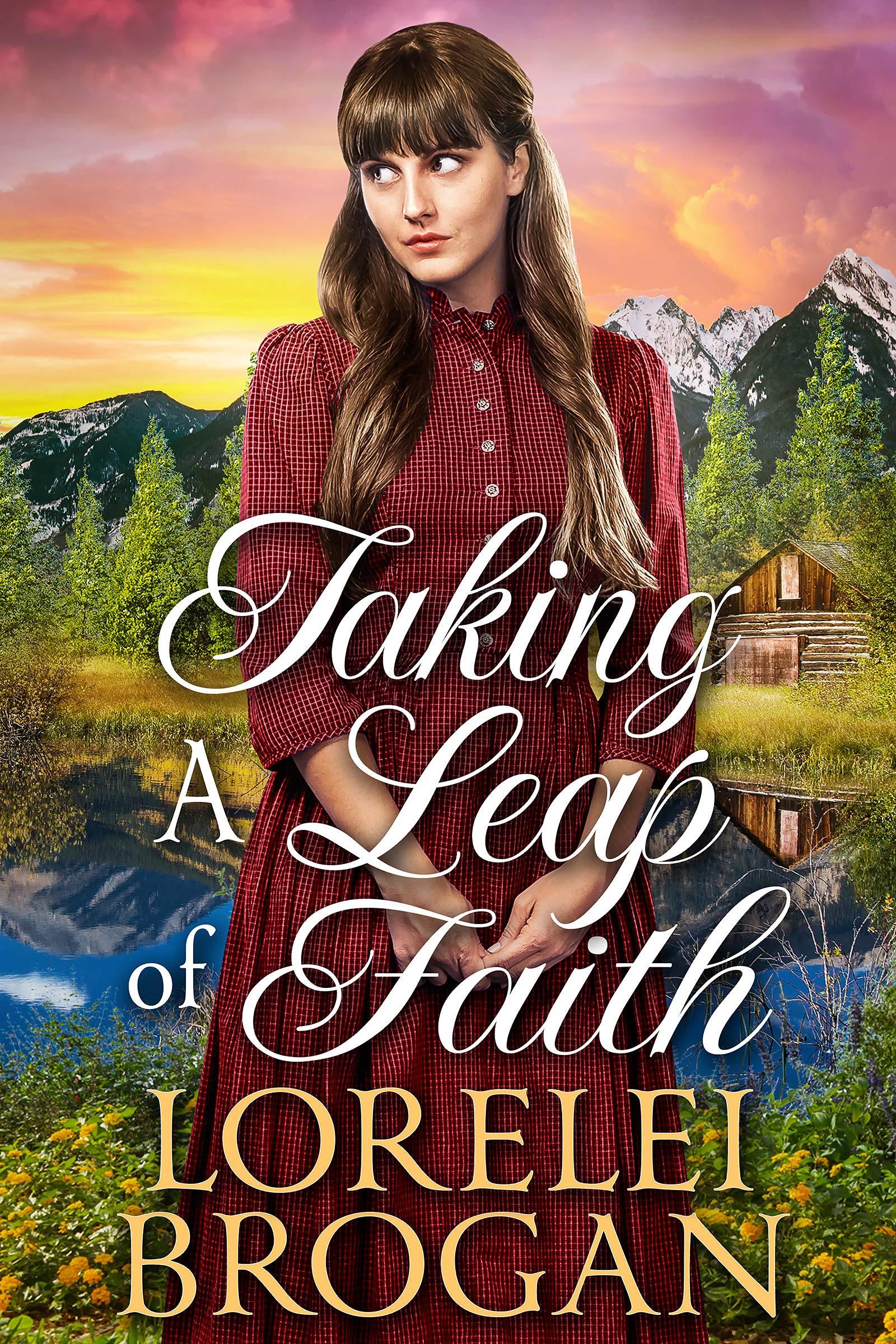Taking A Leap of Faith: A Historical Western Romance Book