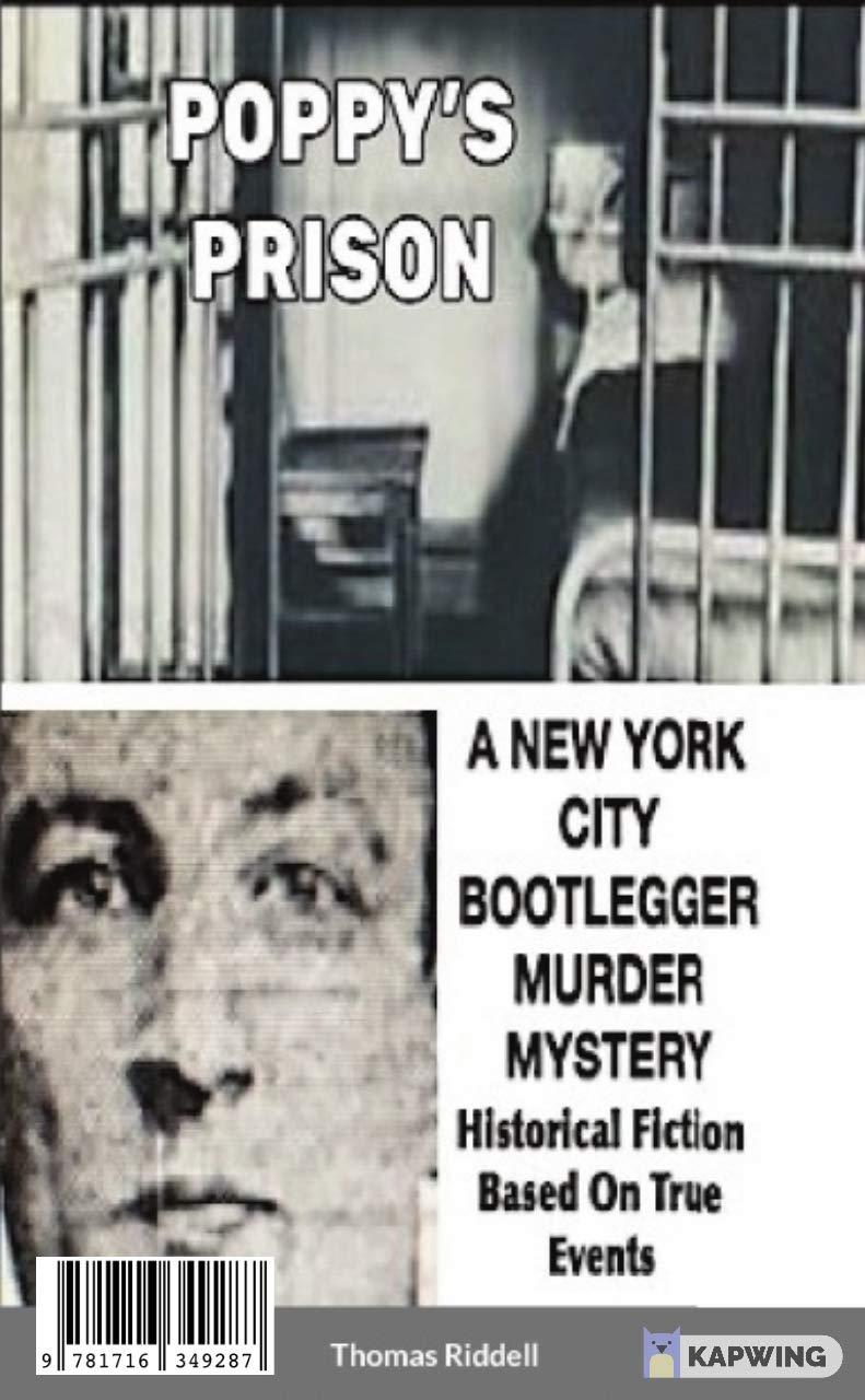 Poppy's Prison: A New York City Bootlegger Murder Mystery- Historical Fiction Based On True Events