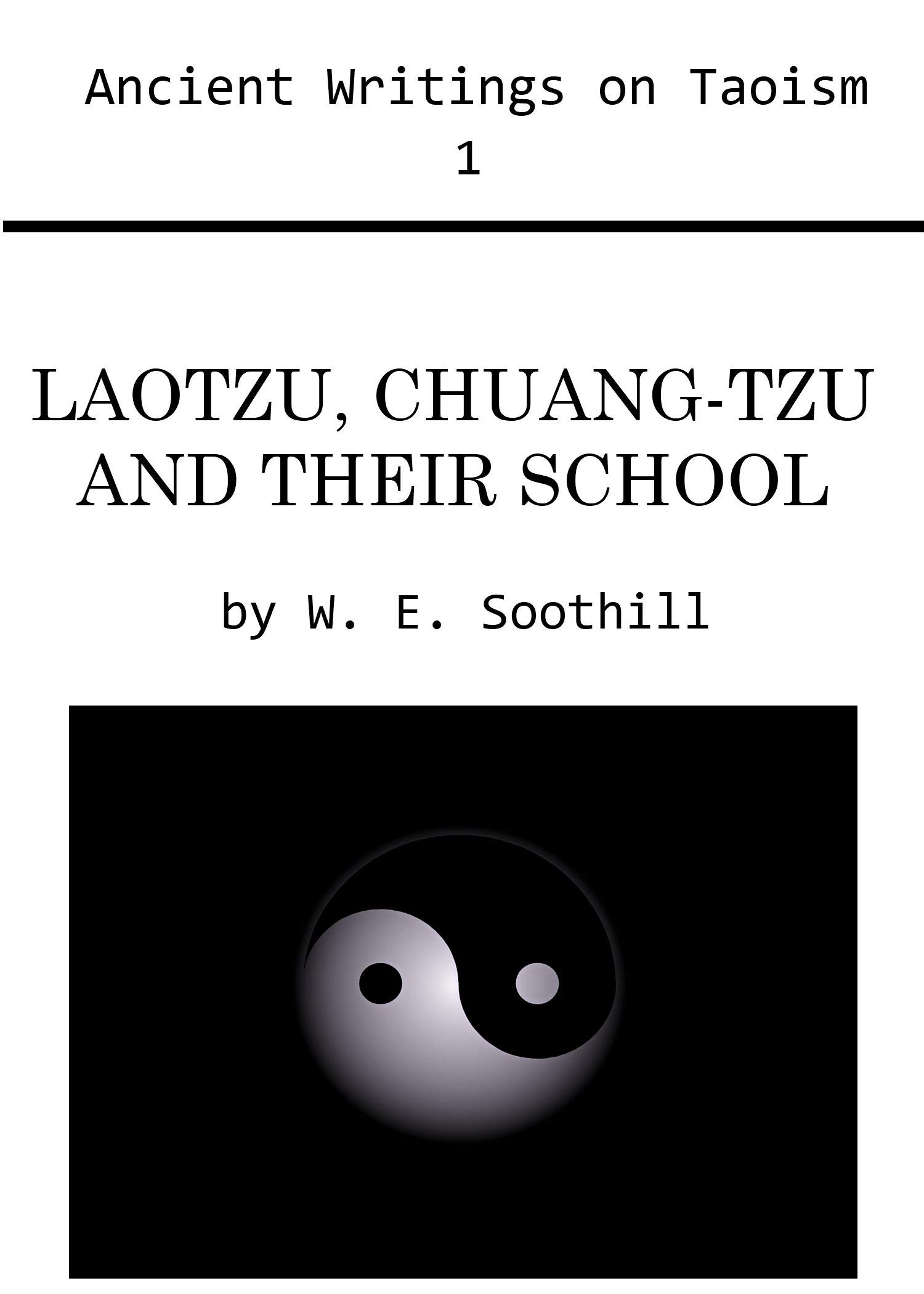 Laotzu, Chuang-Tzu, and Their School (Ancient Writings on Taoism Book 1)