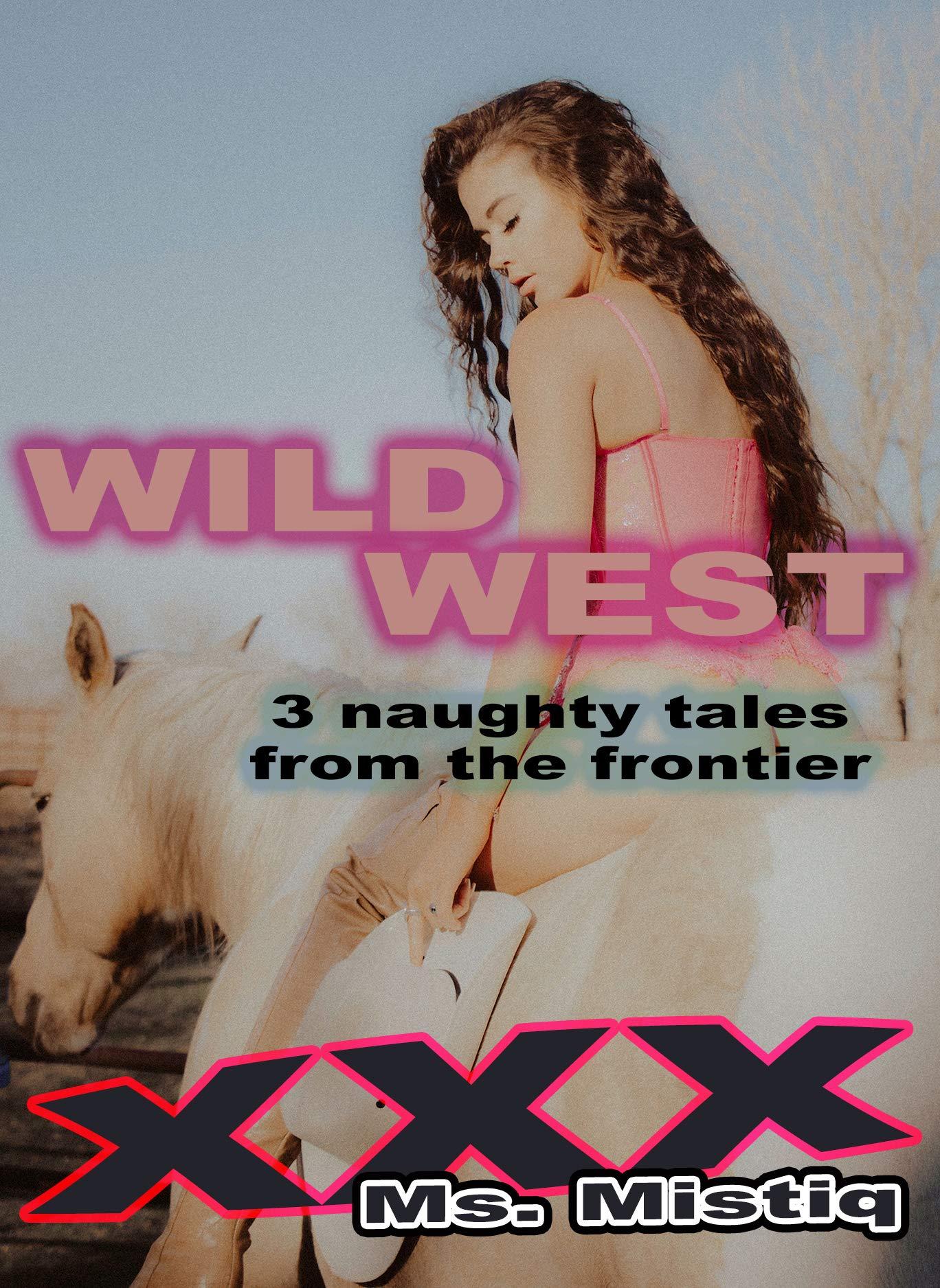 Wild West: 3 lesbian fantasy historical fiction short stories