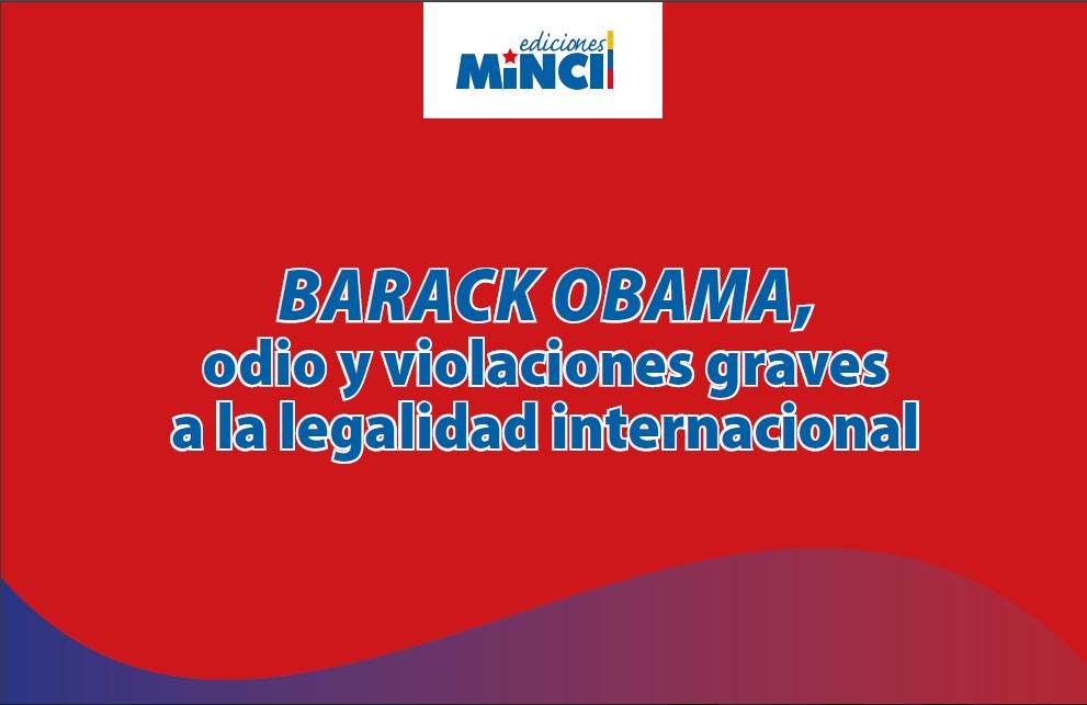 Barack Obama, odio y violaciones graves a la legalidad internacional