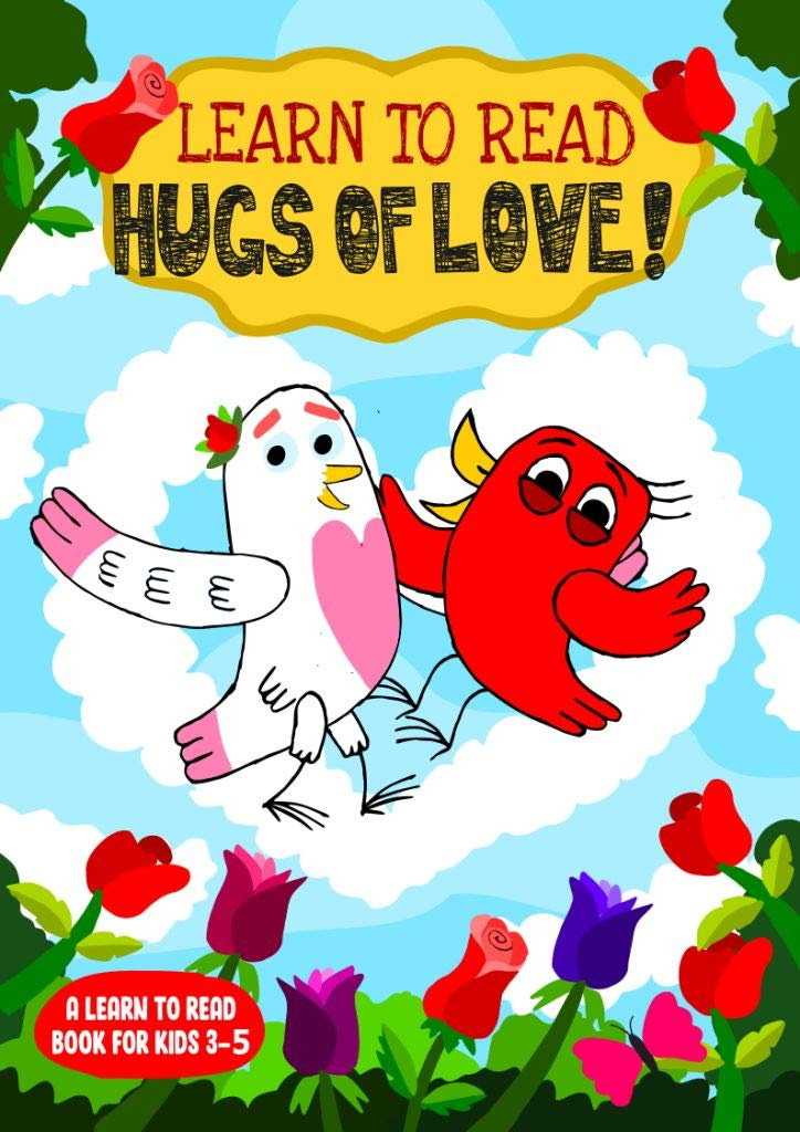 Learn to Read : Hugs of Love! - A Learn to Read Book for Kids 3-5: A sight words story for toddlers, kindergarten kids and preschoolers (Learn to Read Happy Bird 24)