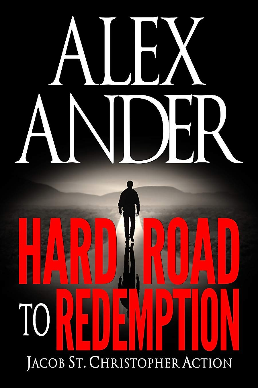 Hard Road to Redemption (Jacob St. Christopher Action & Adventure Book 5)