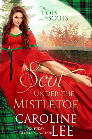 Scot Under the Mistletoe (The Hots for Scots, #6)