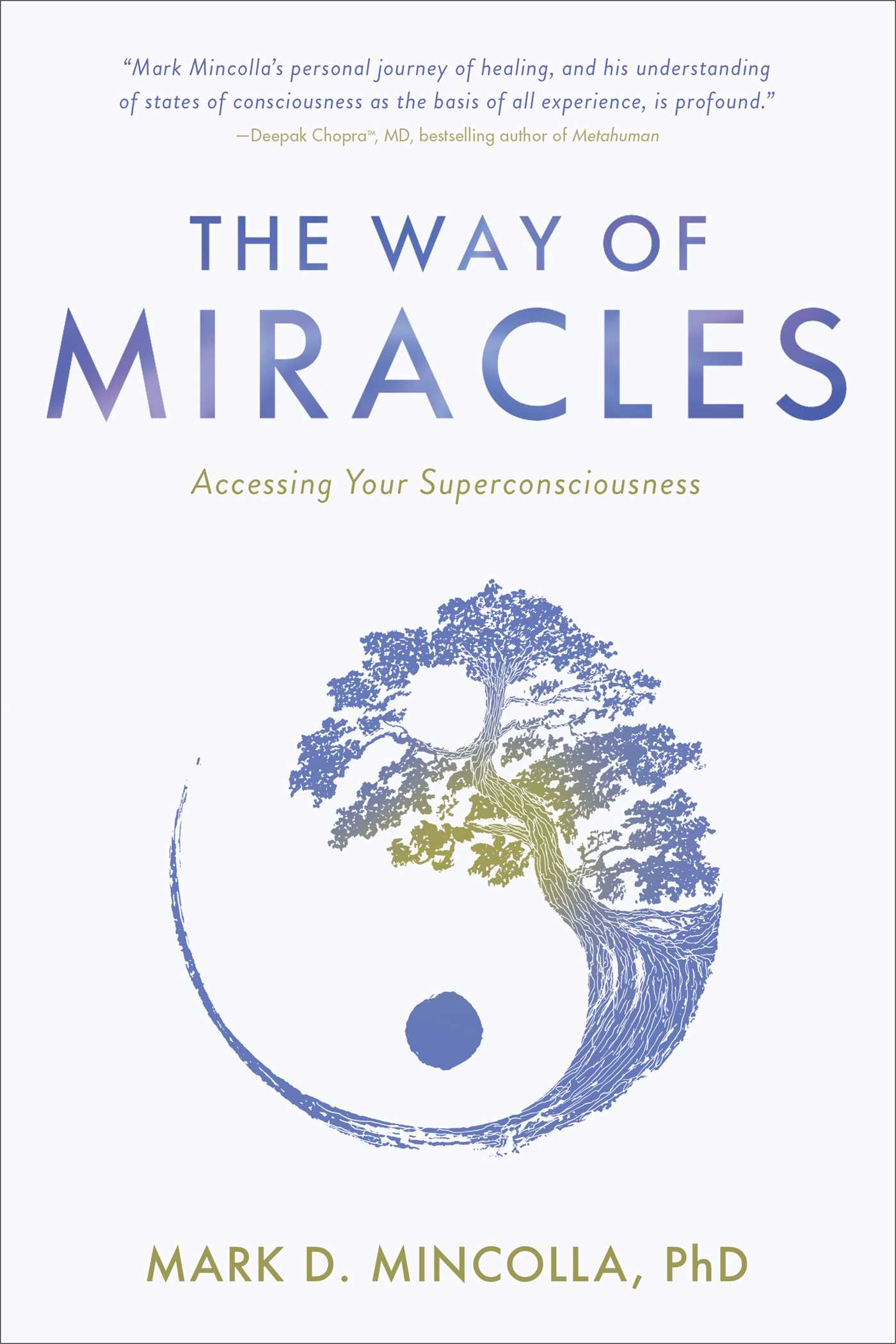 The Way of Miracles: Accessing Your Superconsciousness