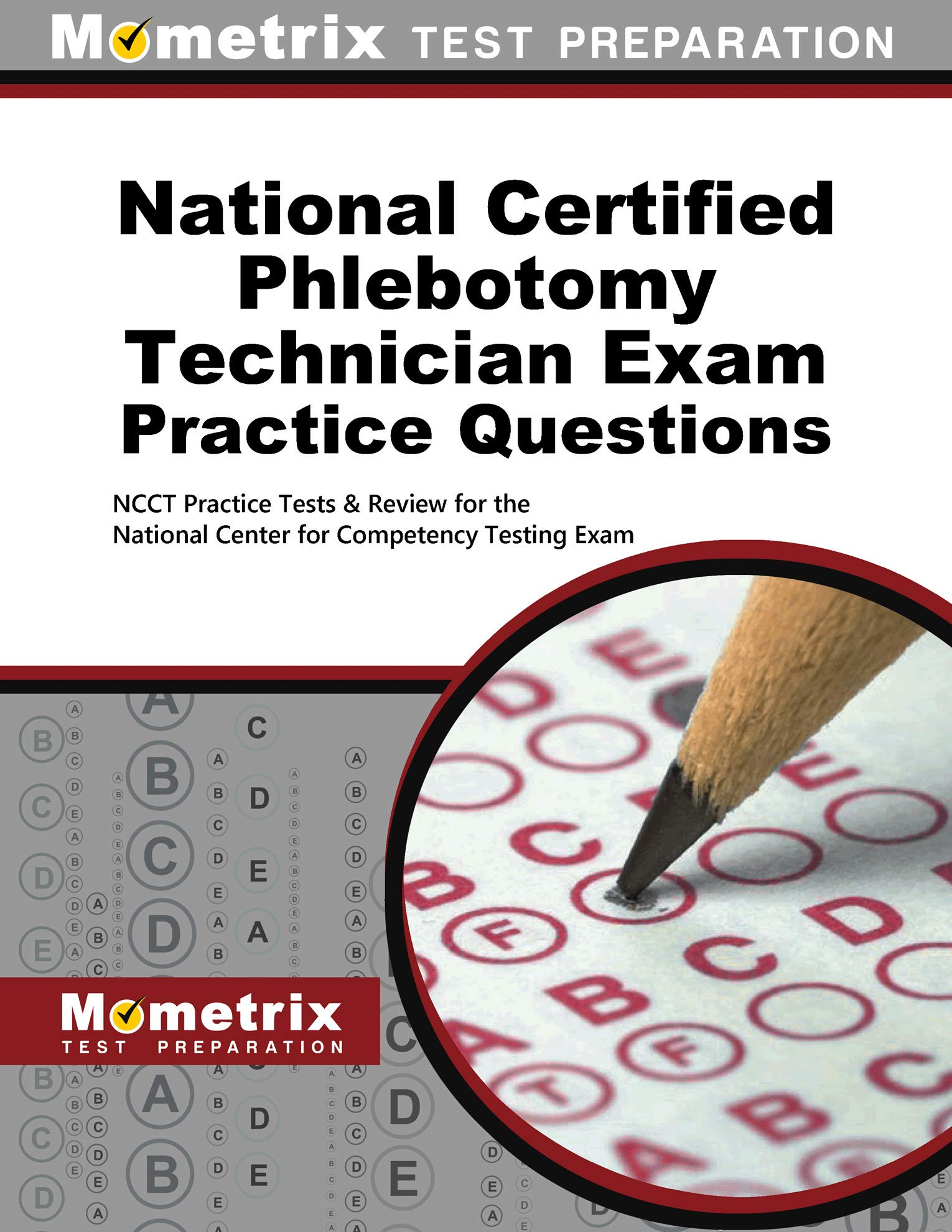 National Certified Phlebotomy Technician Exam Practice Questions: NCCT Practice Tests and Review for the National Center for Competency Testing Exam