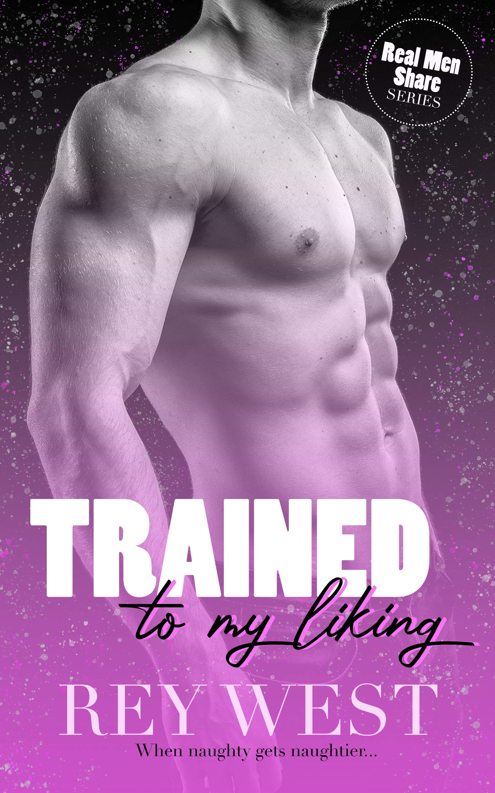 Trained to My Liking: A Shared-With-Friends, Age Gap, Woman Worship Romance (Real Men Share Book 1)