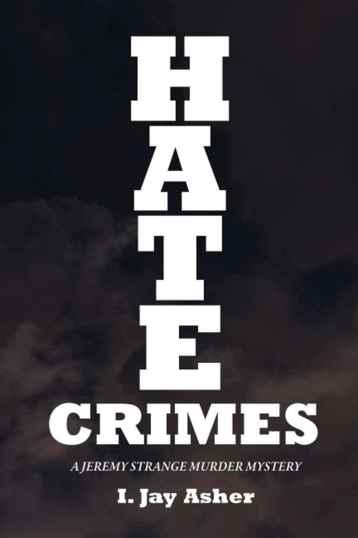 Hate Crimes: A Jeremy Strange Murder Mystery (Murder Mystery Series)