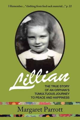 Lillian: The True Story of an Orphan's Tumultuous Journey to Peace and Happiness