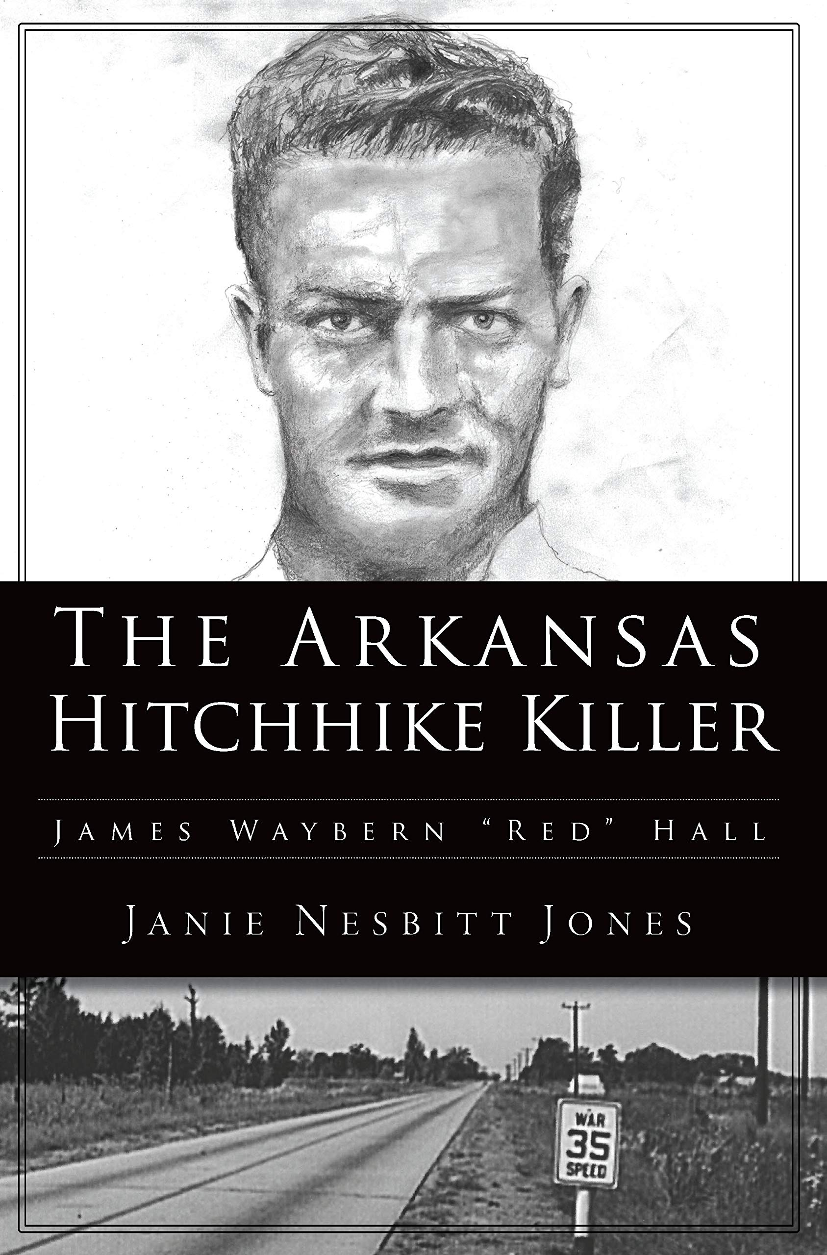 "The Arkansas Hitchhike Killer: James Waybern ""Red"" Hall"