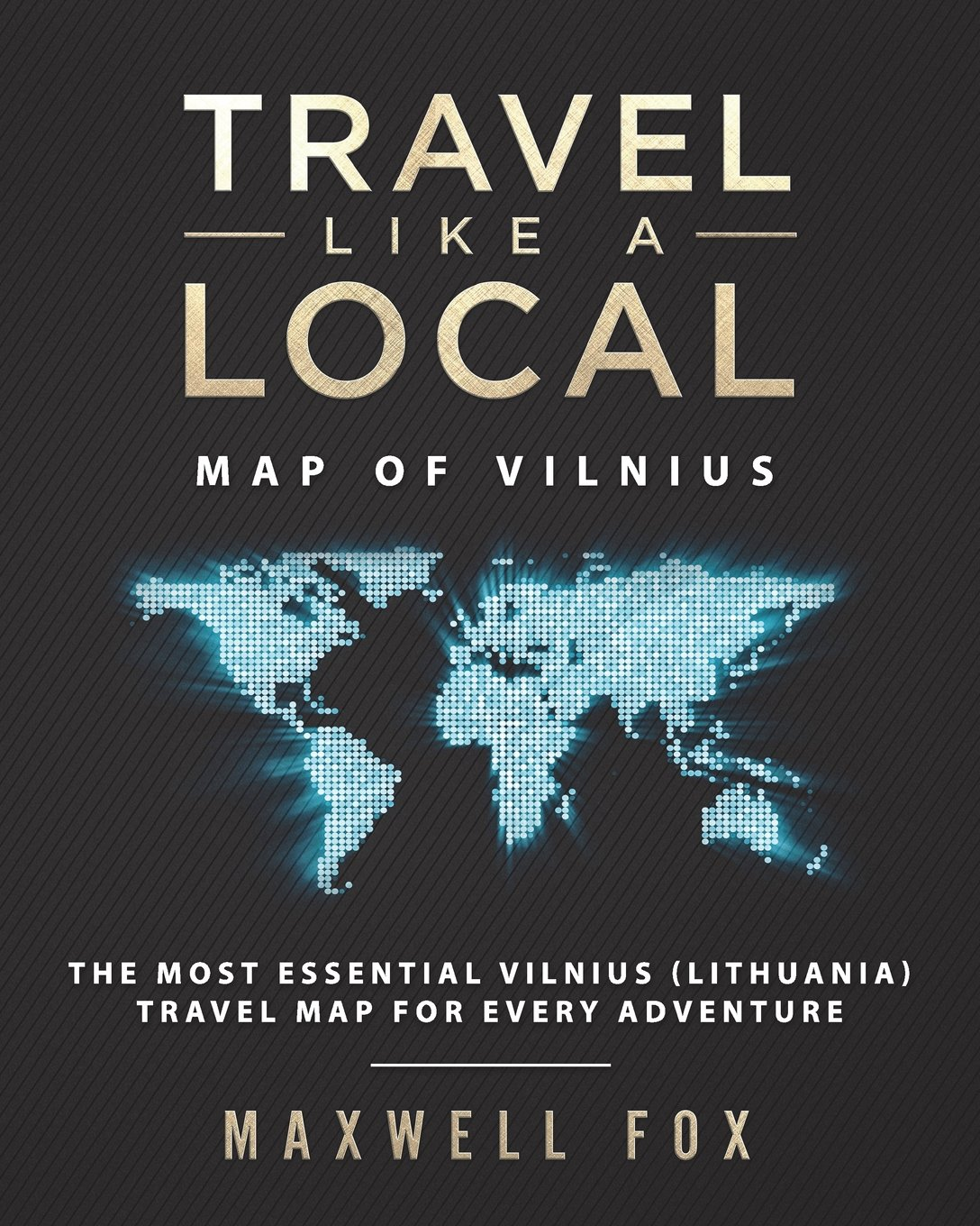 Travel Like a Local - Map of Vilnius: The Most Essential Vilnius (Lithuania) Travel Map for Every Adventure