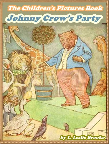 JOHNNY CROWS PARTY:Picture Books for Kids :(A Beautiful Illustrated Children's Picture Book by age 3-5; Perfect Bedtime Story)(Free Audiobook Link)(Illustrated)