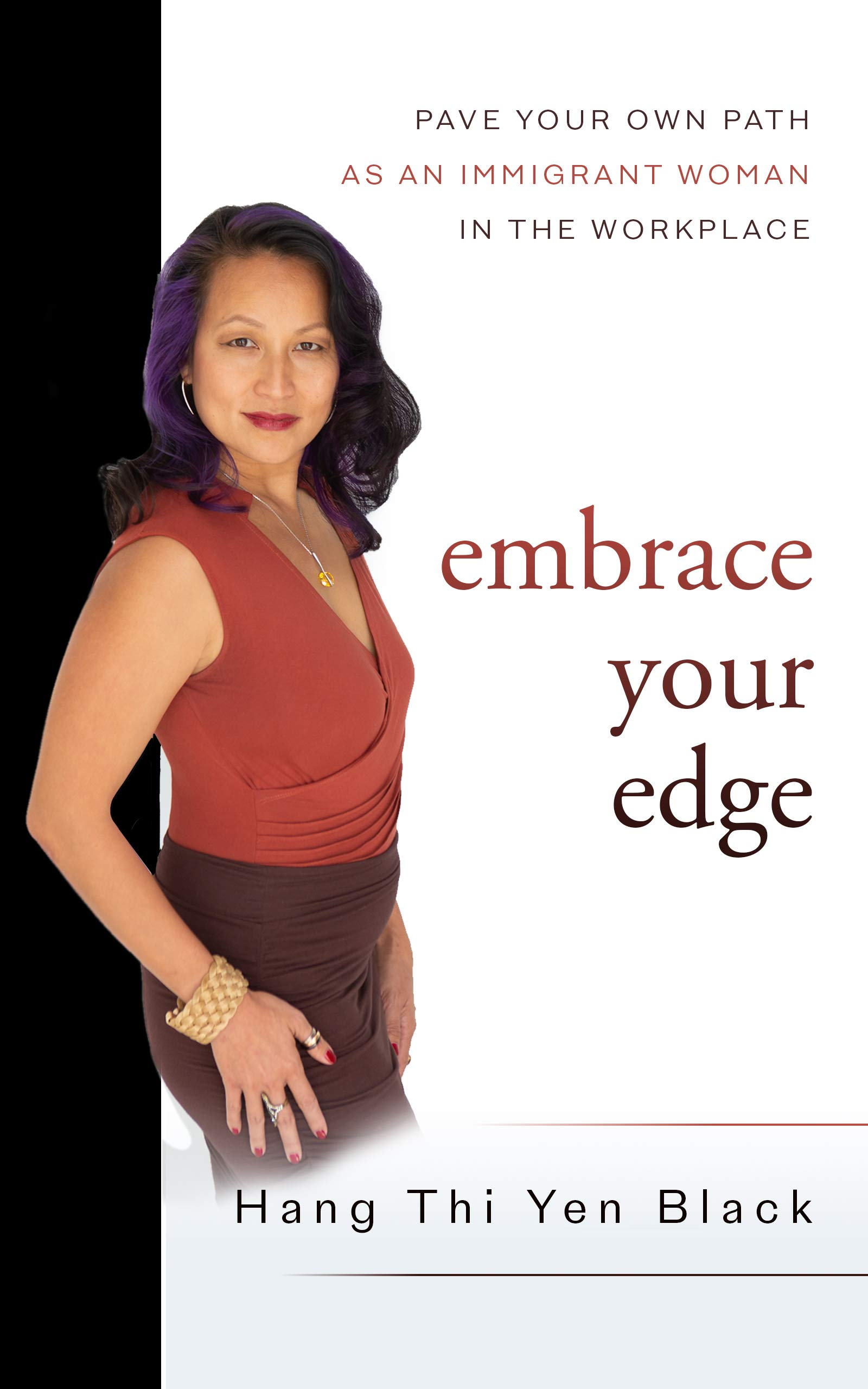 Embrace Your Edge: Pave Your Own Path as an Immigrant Woman in the Workplace