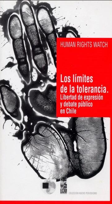 Los límites de la tolerancia. Libertad de expresión y debate público en Chile