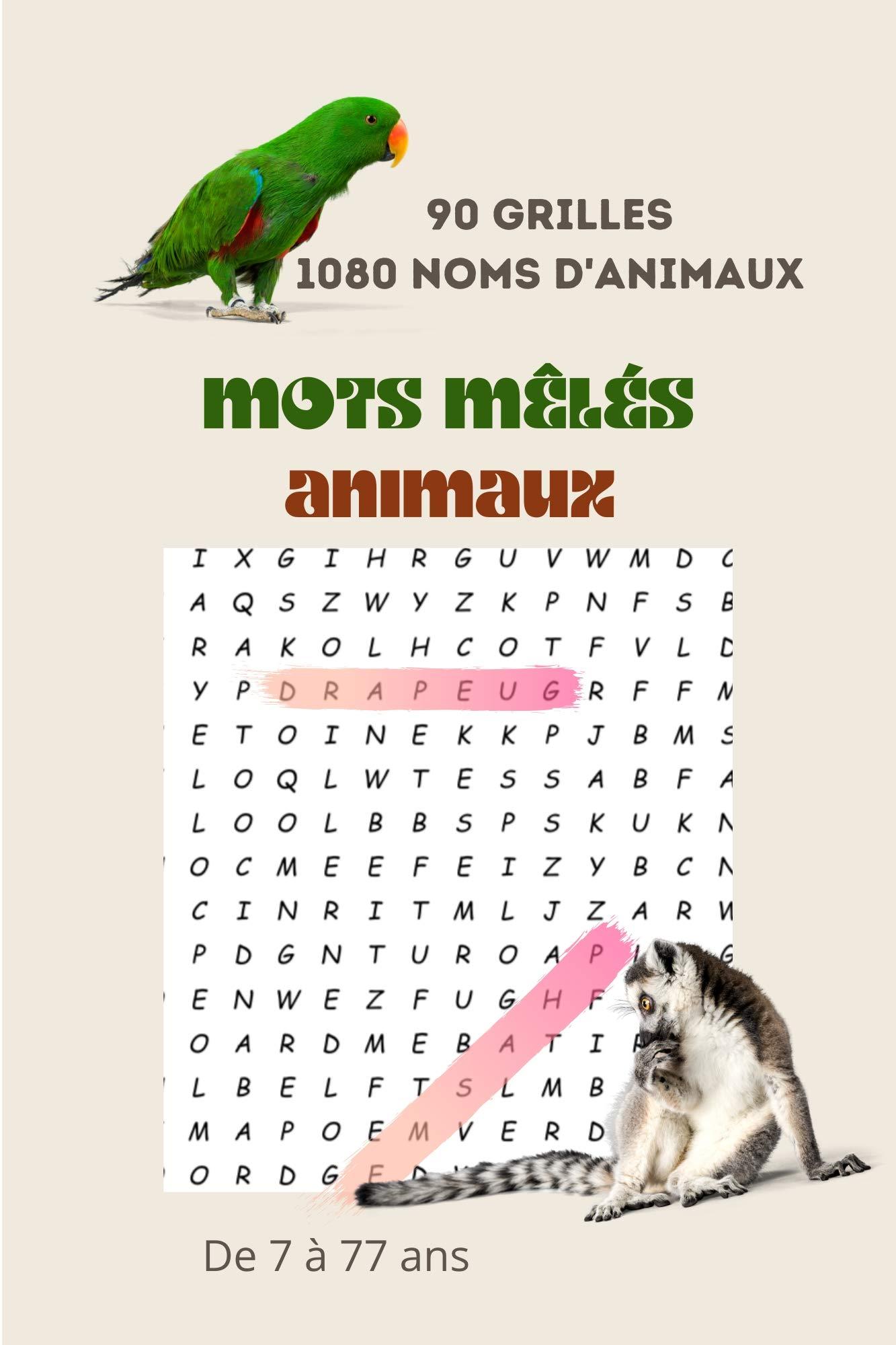 Mots mêlés animaux: Un cocktail cérébral pour tous les âges ! Des grilles difficiles avec des mots dans tous les sens pour passer de nombreuses heures ... en stimulant votre cerveau.