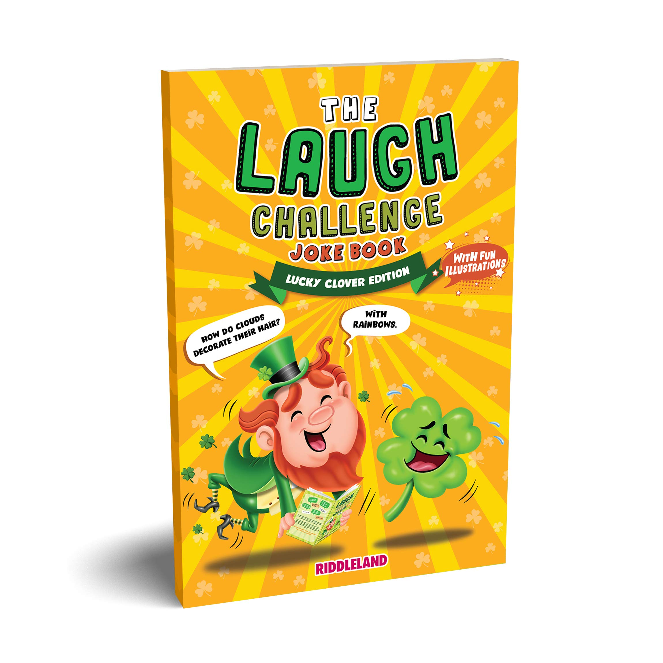 The Laugh Challenge Joke Book - Lucky Clover Edition: A Fun and Interactive St Patrick's Day Joke Book for Boys and Girls: Ages 6, 7, 8, 9, 10, 11, and 12 Years Old - St Patrick's Day Gift For Kids