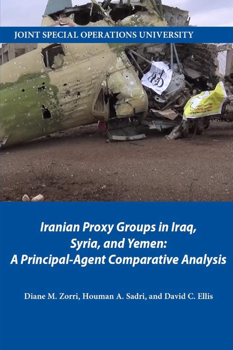 Iranian Proxy Groups in Iraq, Syria, and Yemen: A Principal-Agent Comparative Analysis