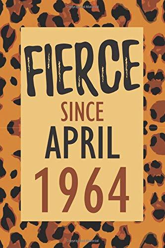 Fierce Since April 1964: Birthday Positivity and Gratitude Journal & Planner - Positive Power Mindset for Girls, Teens & Women