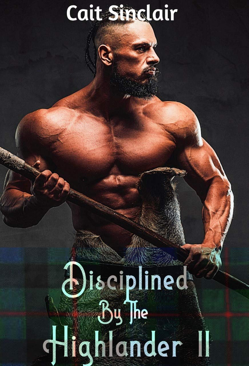 Disciplined by the Highlander: An Alpha Warrior meets Innocent Submissive story, Book 2