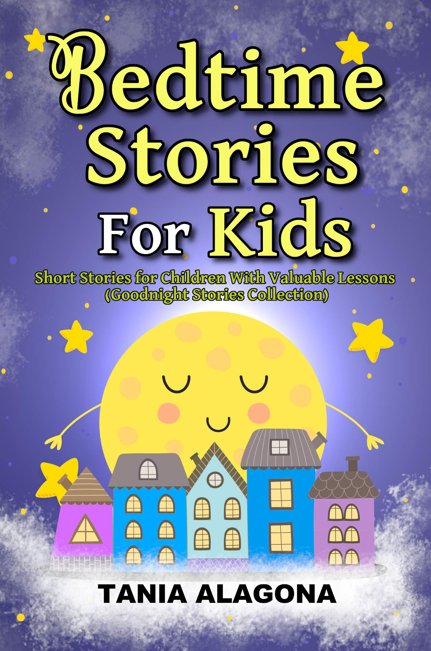 Bedtime Stories for Kids: Short Stories for Children With Valuable Lessons
