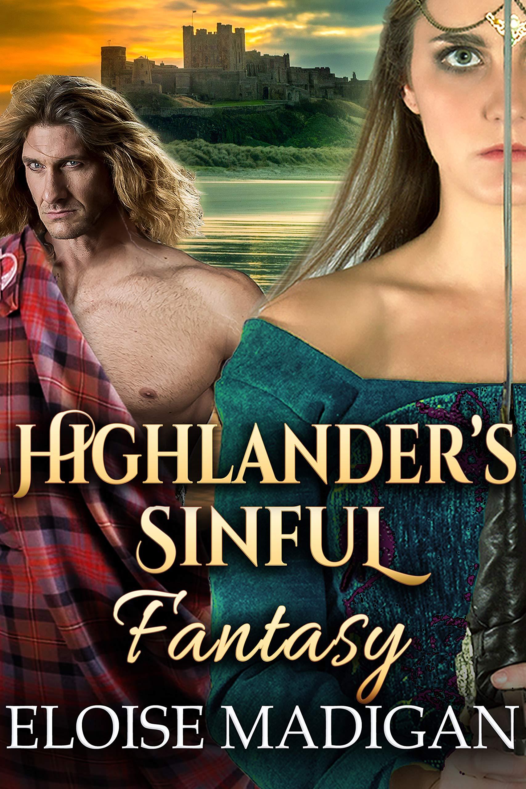 Highlander's Sinful Fantasy: A Steamy Scottish Historical Romance Novel