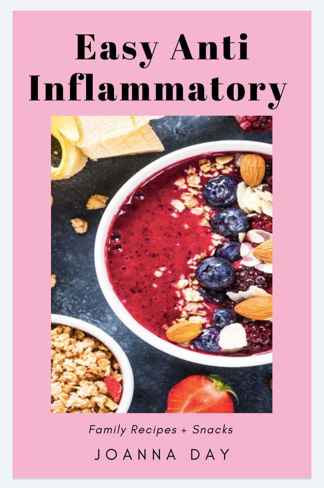Easy Anti Inflammatory : Family Recipes and Snacks