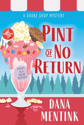 Pint of No Return (Ice Cream Shop Mystery #1)