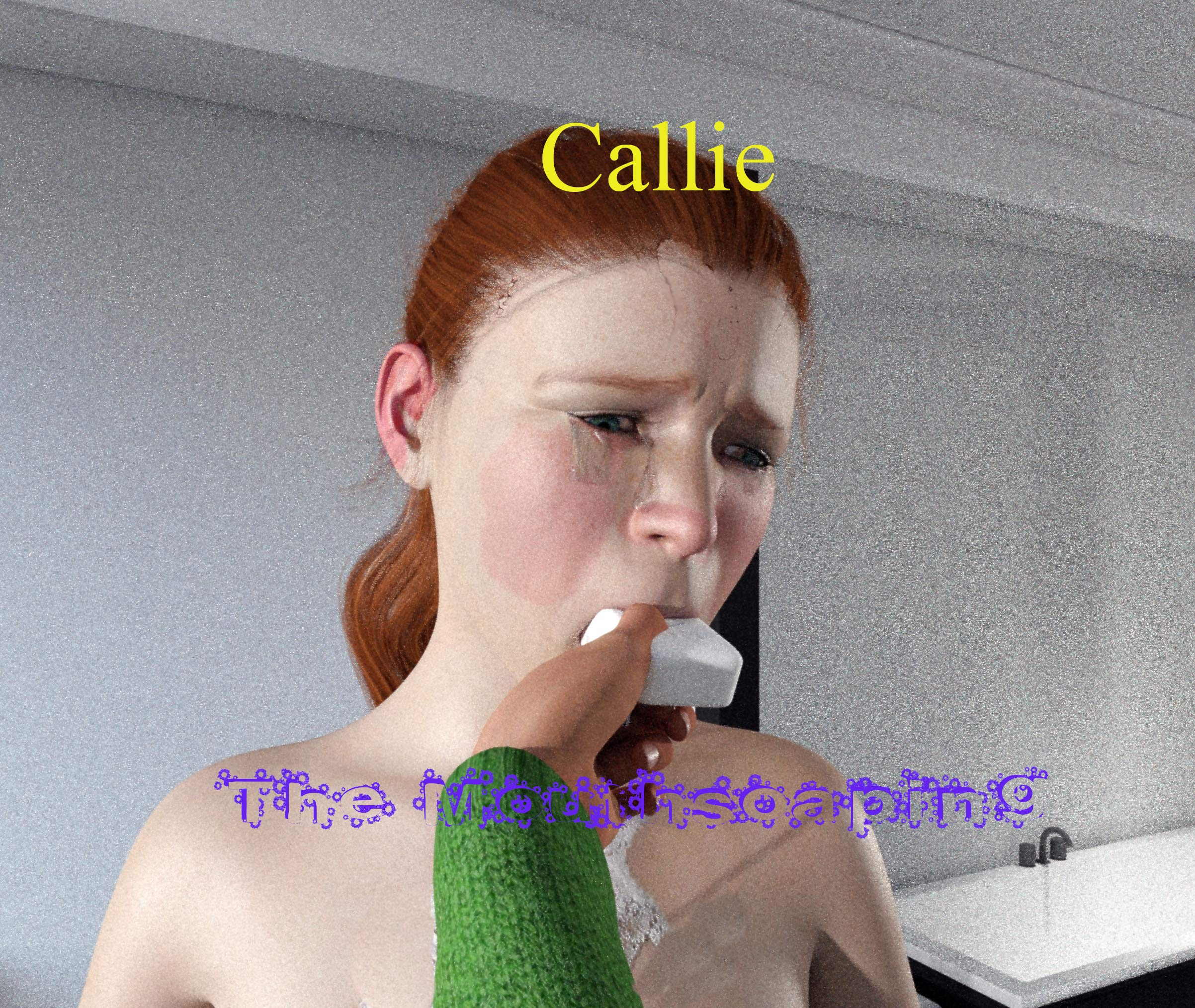 The Misadventures of Callie: The Mouthsoaping