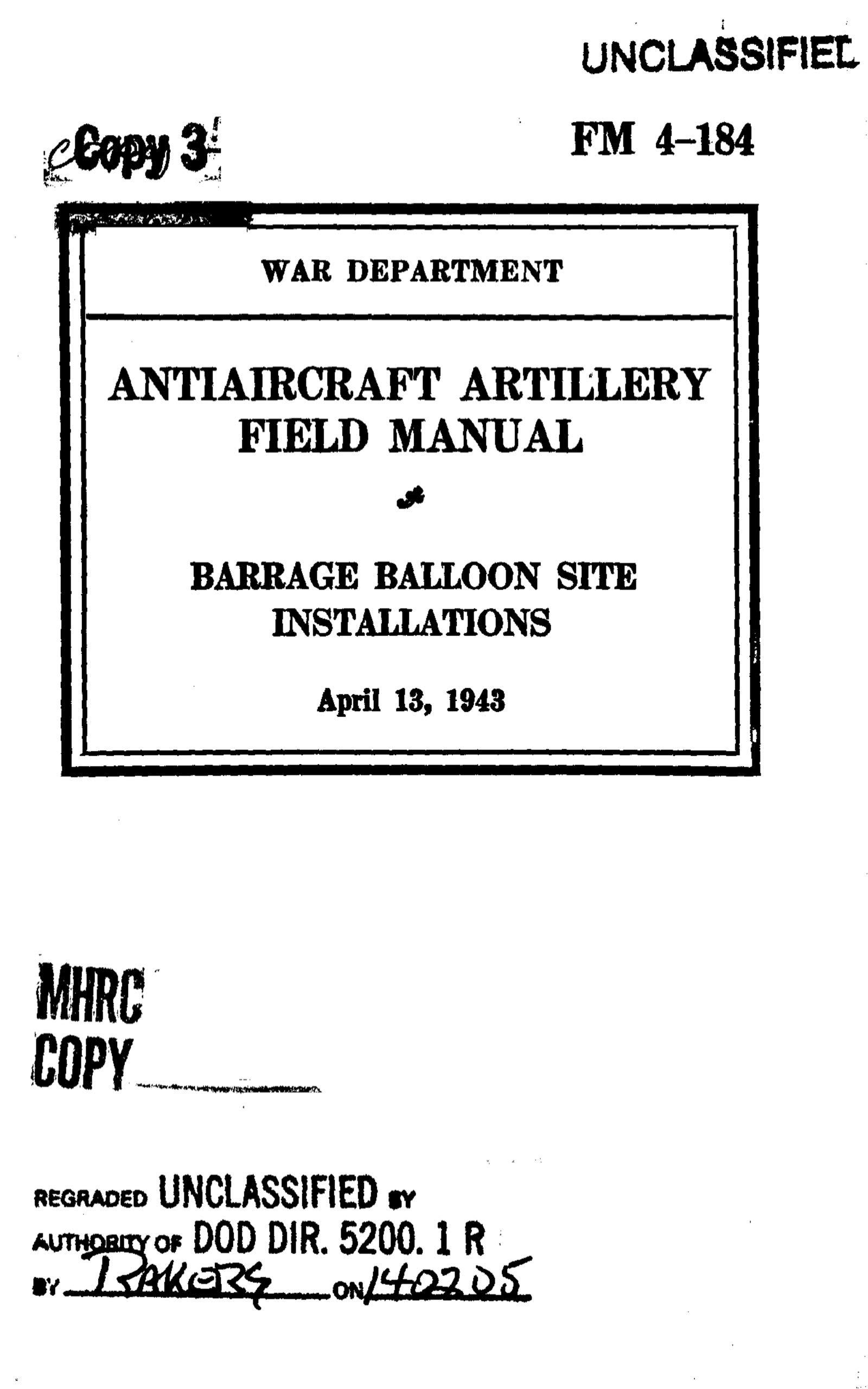 Antiaircraft Artillery Field Manual, Barrage Balloon Site Installations FM 4-184 1943 - Official U.S Army War World II Army Field Manual