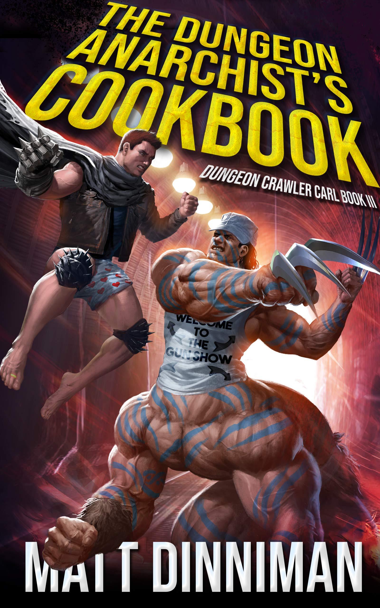 The Dungeon Anarchist's Cookbook: Dungeon Crawler Carl Book 3