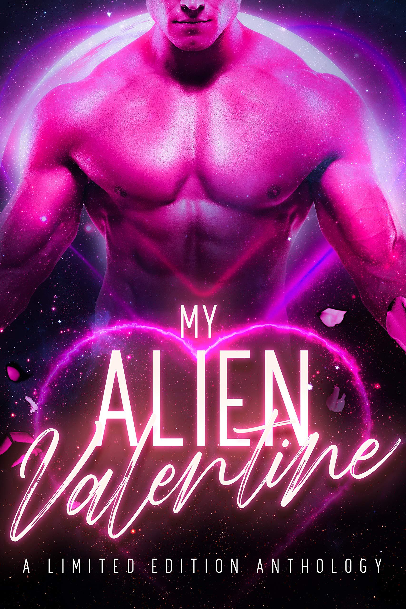 My Alien Valentine: A Limited Edition Anthology