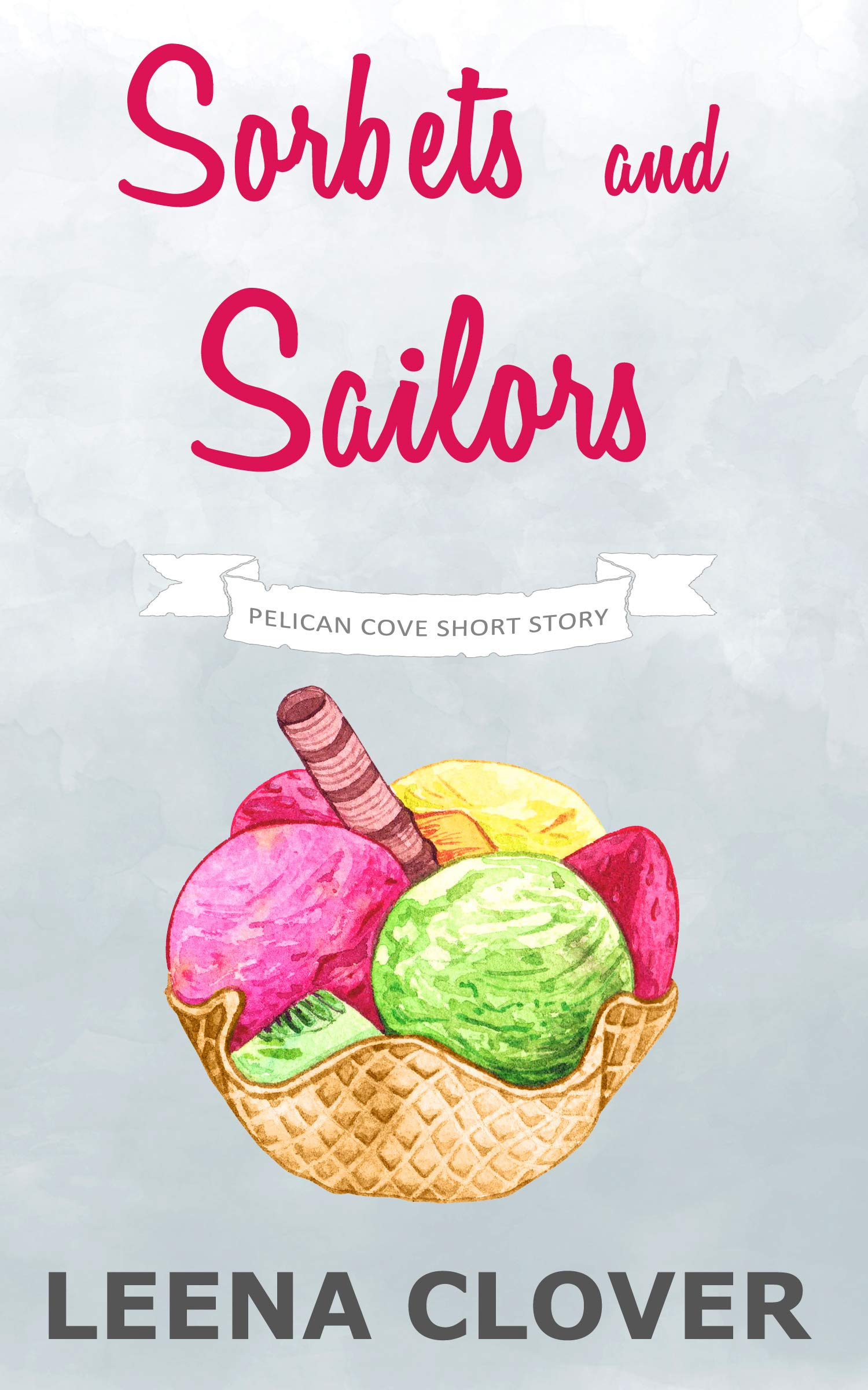 Sorbets and Sailors: A Pelican Cove Short Cozy Mystery (Pelican Cove Short Story Series Book 4)